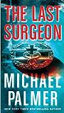 The Last Surgeon: A Novel