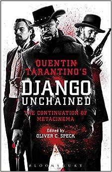 Book Quentin Tarantino's Django Unchained: The Continuation of Metacinema