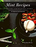 Mint Recipes: 18 healthy and delicious dishes