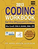 2013 Coding Workbook for the Physician's Office, Alice Covell, 1133941087