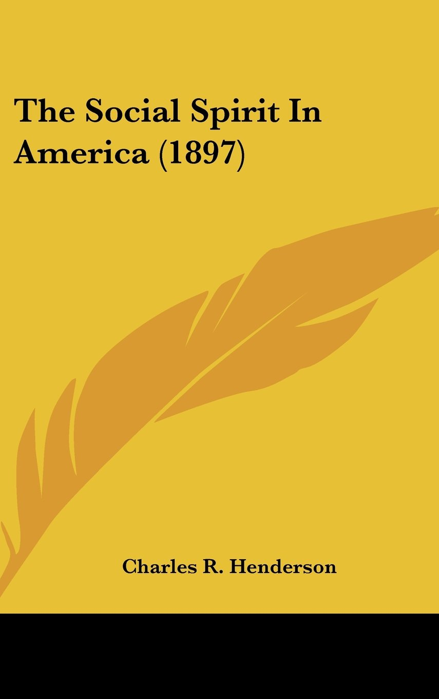 The Social Spirit In America (1897) PDF