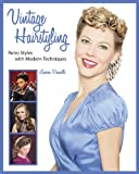 Vintage Hairstyling: Retro Styles with Modern Techniques