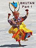Bhutan - Part 1