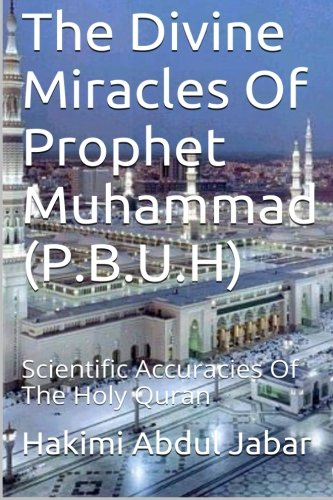 The Divine Miracles Of Prophet Muhammad
