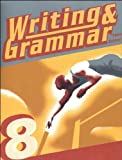 Writing and Grammar 8 Student Worktext Paperback - 2011