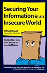 Securing Your Information in an Insecure World: What You Must Know about Hackers and Identity Thieves Paperback