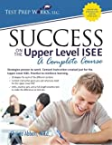 Success on the Upper Level ISEE : A Complete Course, Abbott, 1939090326