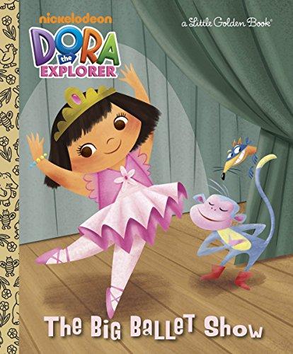 The Big Ballet Show (Dora the Explorer) (Little Golden Book) -