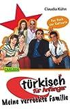 Meine verrückte Familie (Türkisch für Anfänger, Band 1)