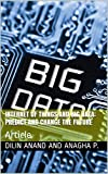 Internet of Things and Big Data: Predict and Change The Future: Article