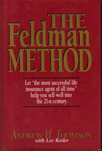 the-feldman-method-the-words-and-working-philosophy-of-the-worlds-greatest-insurance-salesman