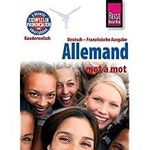 Reise Know-How Kauderwelsch Allemand - mot à mot (Deutsch als Fremdsprache, französische Ausgabe): Kauderwelsch-Sprachführer Band 121 (French Edition)
