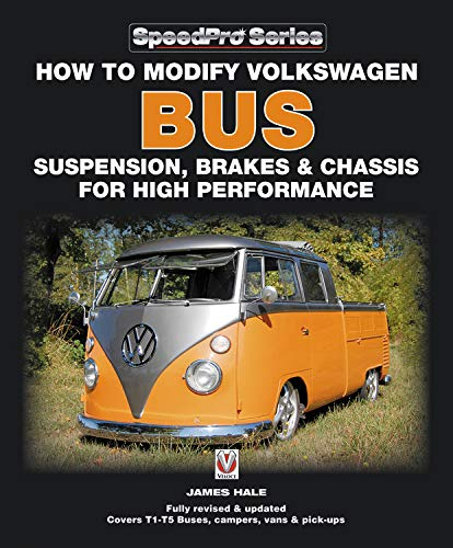 Download How to Modify Volkswagen Bus Suspension, Brakes & Chassis for High Performance: Updated & Enlarged New Edition (SpeedPro Series) ebook