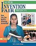 Super Invention Fair Projects, Zondra Lewis Knapp and Chris Sabatino, 0737303158