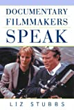 Documentary Filmmakers Speak, Liz Stubbs, 1581152361