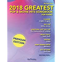 2018 Greatest Pop & Movie Hits Songbook For Piano