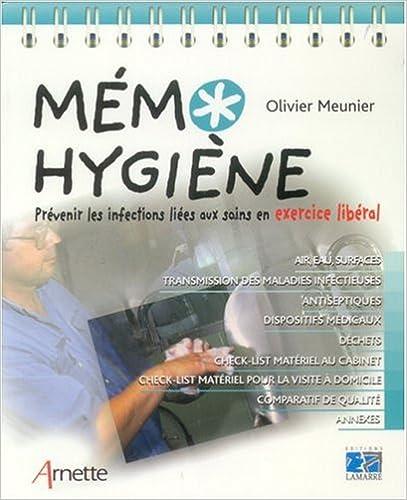 Téléchargement Mémo Hygiène : Prévenir les infections liées aux soins en exercice libéral epub, pdf