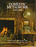 Domestic Metalwork, 1640-1820, Rupert Gentle and Rachael Feild, 1851491872