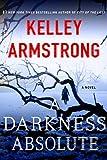 A Darkness Absolute: A Rockton Novel (Casey Duncan Novels)