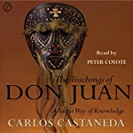 The Teachings of Don Juan: A Yaqui Way of Knowledge | Carlos Castaneda