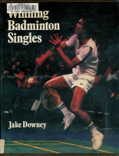 Winning Badminton Singles: Theory and Practice of Attacking Singles (Jake Plays Ball)