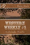 img - for Western Weekly #1: Colorado Trails (Western Weekly Series) (Volume 1) book / textbook / text book
