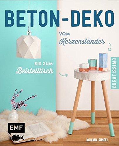 Beton-Deko: Vom Kerzenständer bis zum Beistelltisch (Creatissimo)
