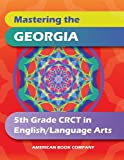 Mastering the Georgia 5th Grade CRCT in English Language Arts
