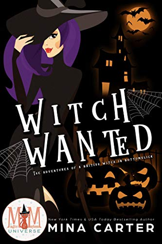 Witch Wanted: Magic and Mayhem Universe (The Adventures of a British Witch in -