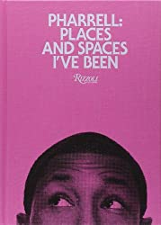 Pharrell: Places and Spaces I've Been: Places & Spaces I've Been (Colour of cover may vary)