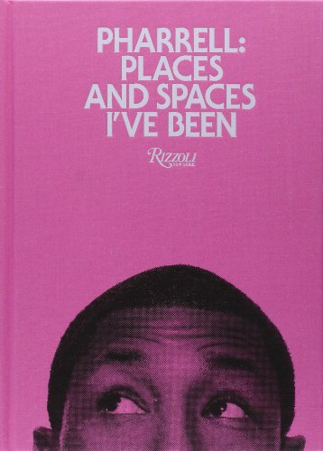Pharrell: Places and Spaces I've - Pharrell Style