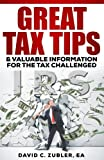 Great Tax Tips: Valuable Information For The Tax Challenged