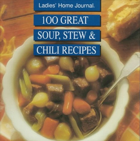 100 Great Soup, Stew & Chili Recipes