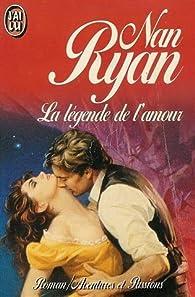 La Légende de l'amour par Nan Ryan