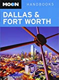 Moon Dallas & Fort Worth (Moon Handbooks)
