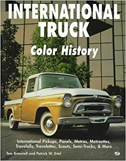 International Truck Color History Tom Brownell Patrick W Ertel