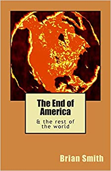 The End of America: and the rest of the world