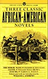 img - for Three Classic African-American Novels: The Heroic Slave; Clotel; Our Nig (Mentor Series) book / textbook / text book