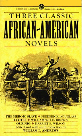 Search : Three Classic African-American Novels: The Heroic Slave; Clotel; Our Nig (Mentor Series)