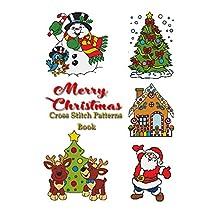 Merry Christmas Cross Stitch Patterns Book: Designer Counted Cross Stitch Projects (Cross Stitch Modern Patterns Book Book 1)