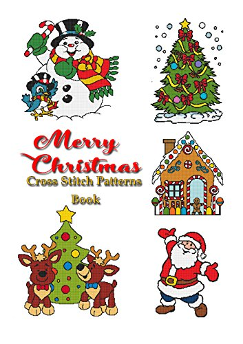 Merry Christmas Cross Stitch Patterns Book: Designer Counted Cross Stitch Projects (Cross Stitch Modern Patterns Book Book 1) ()