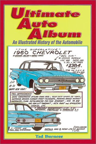 Ultimate Auto Album: An Illustrated History of the Automobile
