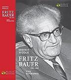 Fritz Bauer 1903-1968: Eine Biographie