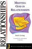 img - for Meeting God in Relationships (Meeting God Bible Studies) book / textbook / text book