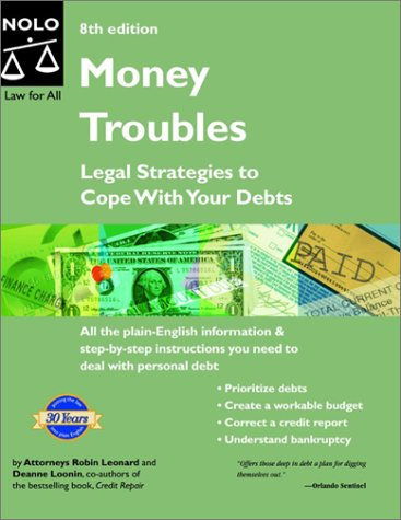 Money Troubles: Legal Strategies to Cope with Your Debts, Eighth Edition