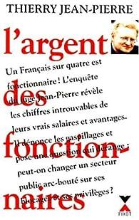 L'argent des fonctionnaires par Thierry Jean-Pierre