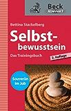 Selbstbewusstsein: Das Trainingsbuch (Beck kompakt)