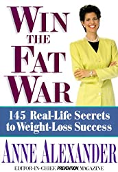Win the Fat War: 145 Real-Life Secrets to Weight- Loss Success