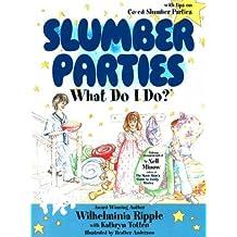 Slumber Parties . . . What Do I Do?