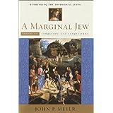 A Marginal Jew, Volume Three: Rethinking the Historical Jesus (Marginal Jew Rethinking the Historical Jesus)
